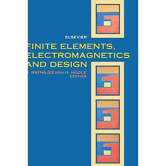 Finite Elements Electromagnetics and Design by Hoole & S. R. H.