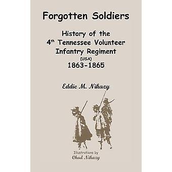 Esqueceram a história de soldados do 4º Regimento Tennessee voluntário de infantaria EUA 18631865 por Nikazy & Eddie M.