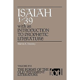 Forms of Old Testament Literature Isaiah 139 with an Introduction to Prophetic Literat by Sweeney & Marvin A.