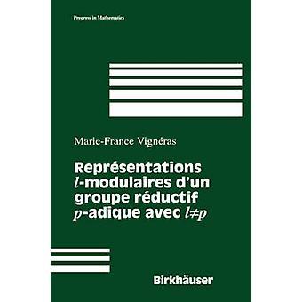 Representations Modulaires Des Groupes Reductifs PAdiques. Representations Cuspidales de Gln by Vigneras & Marie France