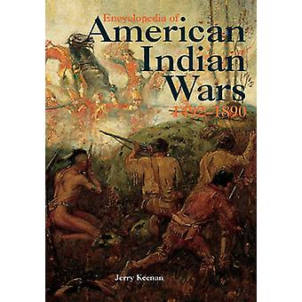Encyclopedia of American Indian Wars 14921890 by Keenan & Jerry