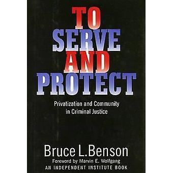 Palvelemaan ja Protect yksityistäminen ja yhteisön rikosoikeuden jäseneltä Benson & Bruce L.