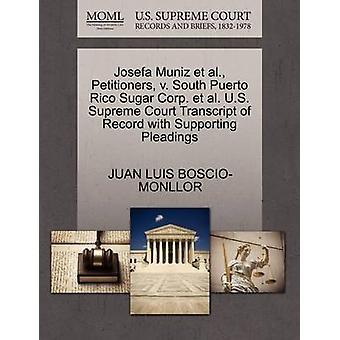 Josefa Muniz Et Al. Petenten v. Süden Puerto Rico Zucker Corp. Et Al. U.S. Supreme Court Transcript of Record mit Unterstützung von Schriftsätzen von BOSCIOMONLLOR & JUAN LUIS