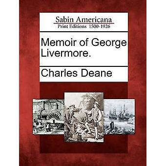 Memoir of George Livermore. by Deane & Charles