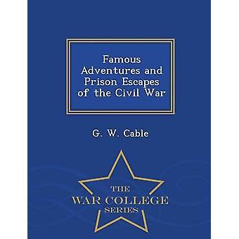 Berühmte Abenteuer und Gefängnis entweicht der bürgerlichen Krieg War College-Serie von Kabel & G. W.