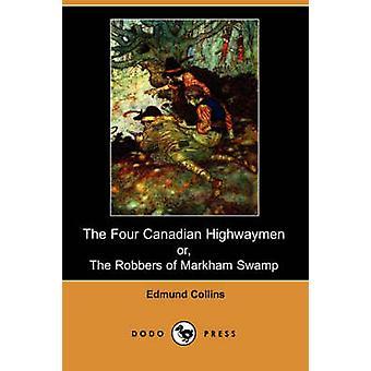 Les quatre bandits de grand chemin canadiens ou les brigands de Markham marais par Collins & Edmund