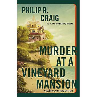Murder at a Vineyard Mansion A Marthas Vineyard Mystery by Craig & Philip R.