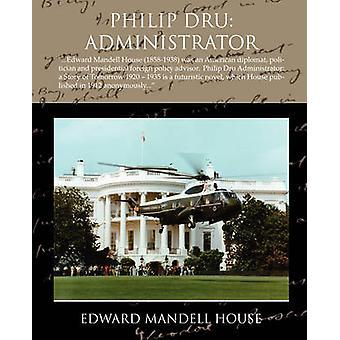 Philip Dru administrateur par maison & Edward Mandell