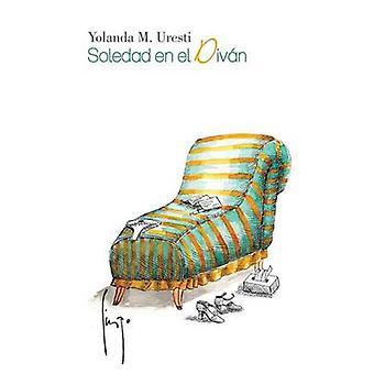 Soledad En El Divan por Uresti & Yolanda M.