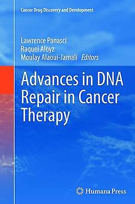 Advances in DNA Repair in Cancer Therapy by Panasci & Lawrence