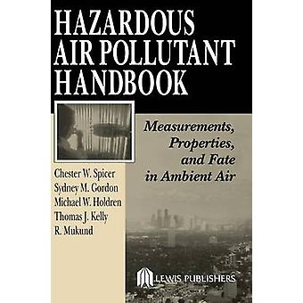 Hazardous Air Pollutant Handbook Measurements Properties and Fate in Ambient Air by Spicer & Chester W.