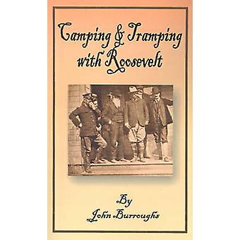 Camping  Tramping with Roosevelt by Burroughs & John