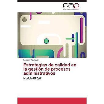 Estrategias de calidad en la gestin de procesos administrativos by Ramrez Lenalcy
