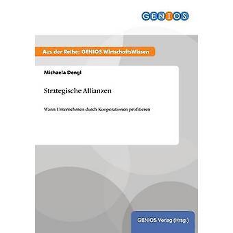 Strategic Allianzen door Dengl & Michaela