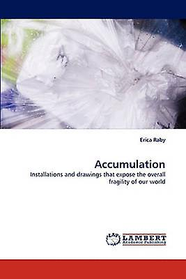 Accumulation by Raby & Erica
