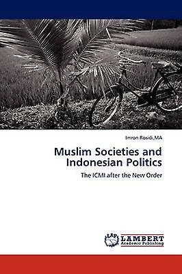 Muslim Sociecravates and Indonesian Politics by Rosidi & MA & Imron