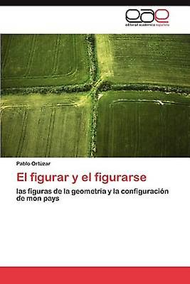 El figurar y el figurarse by Ortzar Pablo