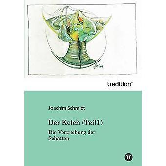 Der Kelch von Schmidt & Joachim
