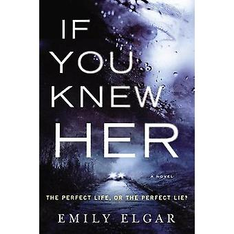 If You Knew Her by Emily Elgar - 9780062694607 Book