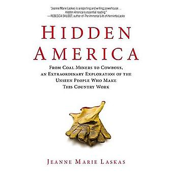 Hidden America - From Coal Miners to Cowboys - an Extraordinary Explor