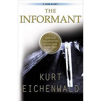 The Informant by Kurt Eichenwald - 9780767903271 Book