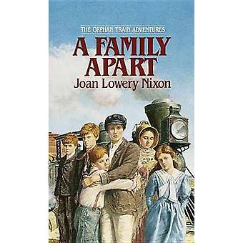 A Family Apart by Joan Lowery Nixon - 9780812472967 Book