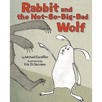 Rabbit and the Not-So-Big-Bad Wolf by Michaeel Escoffier - Kris Di Gi