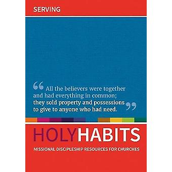 Holy Habits - Serving - Missional discipleship resources for churches b
