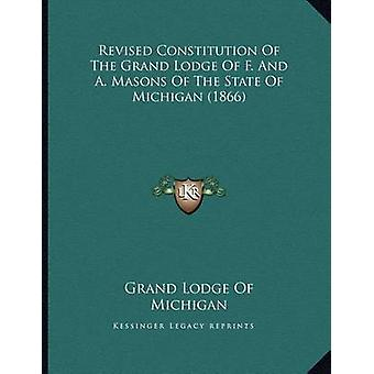 Revised Constitution of the Grand Lodge of F. and A. Masons of the St