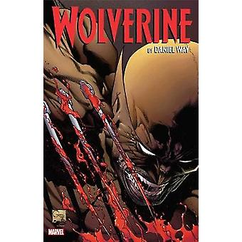 Wolverine By Daniel Way - The Complete Collection Vol. 2 by Daniel Way