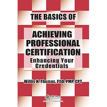 The Basics of Achieving Professional Certification - Enhancing Your Cr
