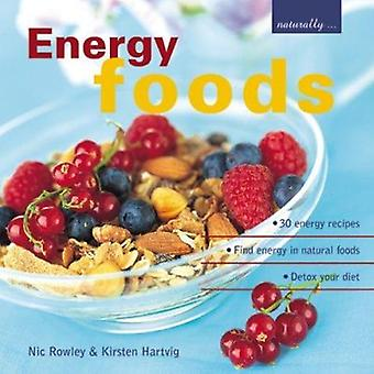 Energy Foods - 30 Energy Recipes - Find Energy in Natural Foods - Deto