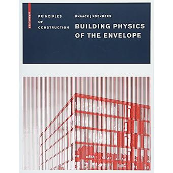 Building Physics of the Envelope - Principles of Construction by Build