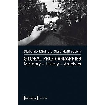 Global Photographies - Memory History Archives by Global Photographies