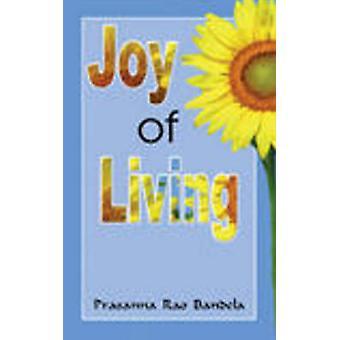 Joy of Living by Prasanna Rao Bandela - 9788120735651 Book