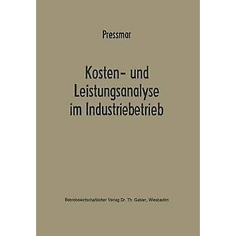 Kosten und Leistungsanalyse im Industriebetrieb by Premar & Dieter B.