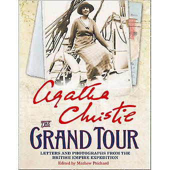 The Grand Tour Letters and Photographs from the British Empire Expedition 1922 9780007460687 by Agatha Christie