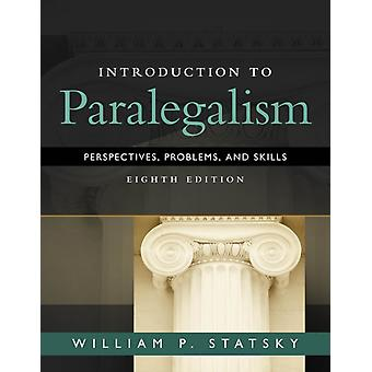 Introduction to Paralegalism: Workbook: Perspectives Problems and Skills (Hardcover) by Statsky William (Thomas Edison State College)