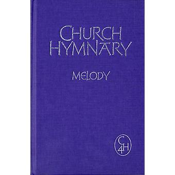 Church Hymnary 4 Melody edition: Melody and Words: Melody Version (Hardcover) by Church Hymnary Trust