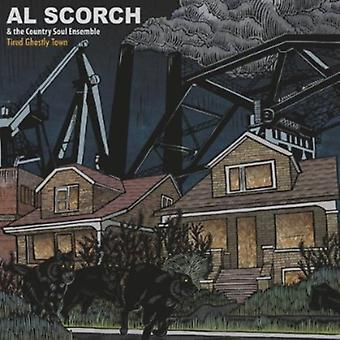Al Scorch & the Country Soulensemble - Tired Ghostly Town [Vinyl] USA import