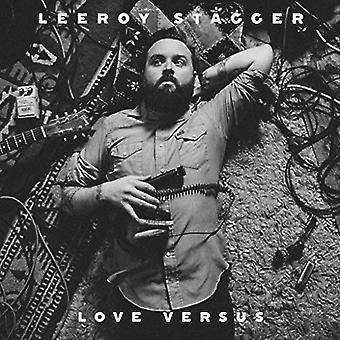 Leeroy Stagger - kærlighed Versus [CD] USA import