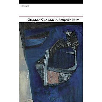 Een recept voor Water door Gillian Clarke