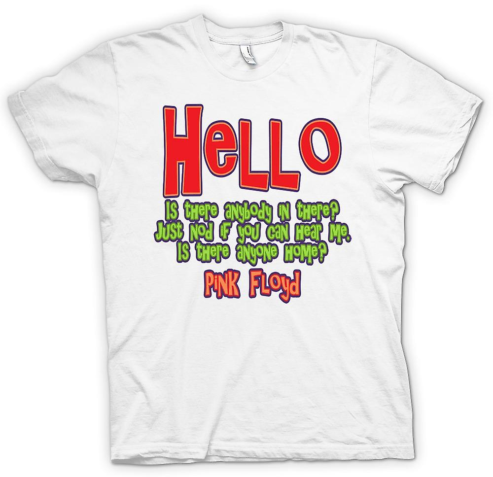 Womens T-shirt - Hello Is There Anybody In There? Quote - Pink Floyd