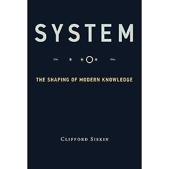 System - utformingen av moderne kunnskap av Clifford Siskin - 97802625