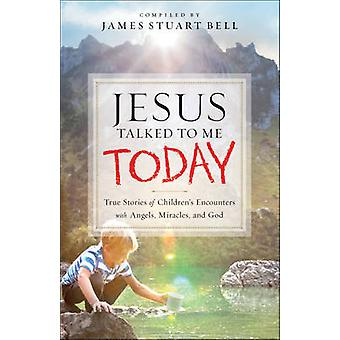 Jesus Talked to Me Today by James Stuart Comp Bell - 9780764217227 Bo