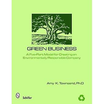 Green Business - The Five Elements of an Environmentally Responsible C