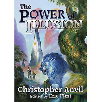 Kraften i illusionen av Christopher Anvil - 9781439134122 bok