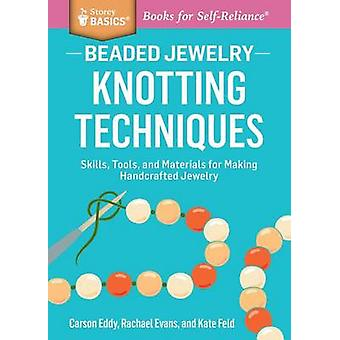 Beaded Jewelry - Knotting Techniques by Carson Eddy - Rachael Evans -