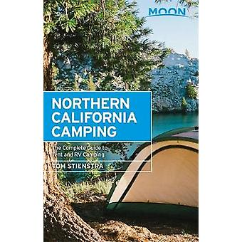 Moon Northern California Camping - 6th Edition - The Complete Guide to