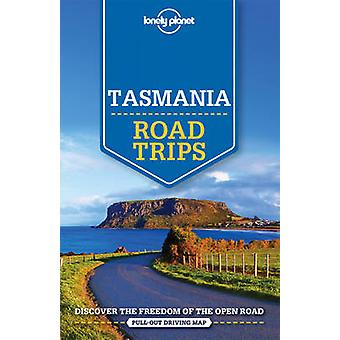 Lonely Planet Tasmania Road Trips by Lonely Planet - Anthony Ham - Ch